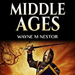 Middle Ages: Medieval History: Including: The Holy Roman Empire, Vikings, the Crusades, and
