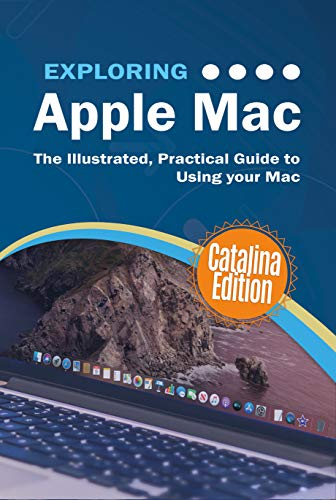 Exploring Apple Mac Catalina Edition: The Illustrated, Practical Guide to Using your Mac (Exploring Tech Book 1) por Kevin Wilson