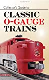 Collector's Guide to Classic O Gauge Trains