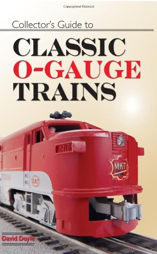 Collector's Guide to Classic O Gauge Trains Train Collectors