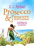 Prosecco and Promises: An uplifting novel of love, family and new directions (Martini Club Book 2)