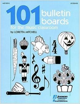 101 Bulletin Boards For The Music Classroom Chant Ernesto Loretta Mitchell Norgon 9780793528851 Amazon Com Books