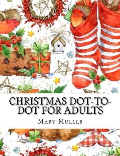 Christmas Dot-to-Dot For Adults: Dot-to-Dot Holiday Season Puzzles (Dot to Dot Books for Adults) (The Connect Christmas Dots)