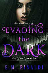 Evading the Dark (The Cross Chronicles Book 1)