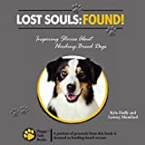 Lost Souls: Found! Inspiring Stories About Herding-Breed Dogs