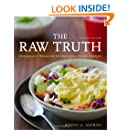 The Raw Truth, 2nd Edition: Recipes and Resources for the Living Foods Lifestyle