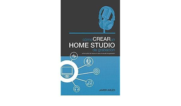 Amazon.com: Cómo crear un Home Studio de grabación (Spanish Edition) eBook: Javier Avilés: Kindle Store