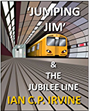 Jumping Jim and The Jubilee Line (Book Two) : A Science Fiction Parallel World Fantasy