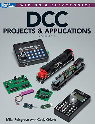 DCC Projects & Applications Volume 3 (Wiring & Electronics)