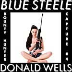 Blue Steele 4   Donald Wells
