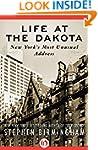 Life at the Dakota: New York's Most U...