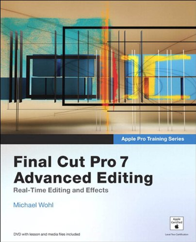 Apple Pro Training Series: Final Cut Pro 7 Advanced Editing Kindle Editon