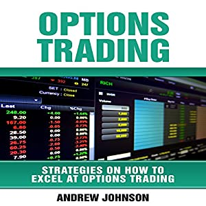 Options Trading: How to Excel at Options Trading Audiobook