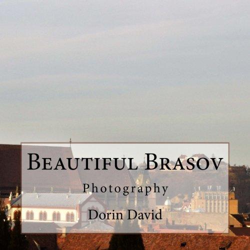 2: Beautiful Brasov: Photography (Beautiful places) (Volume 2)