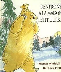 Rentrons à la maison, petit ours par Waddell