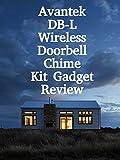 Review: Avantek DB-L Wireless Doorbell Chime Kit Gadget Review