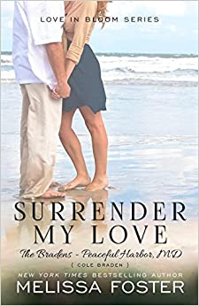 Surrender My Love (bradens At Peaceful Harbor Series): Cole Braden por Melissa Foster epub