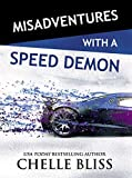 Misadventures with a Speed Demon (Misadventures Book 14)