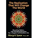 THE REALIZATION THAT WILL CHANGE THE WORLD: Revealing Hidden, Life-Changing Dynamics For a Happier and Healthier Life
