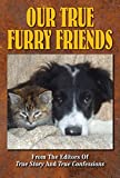 Our True Furry Friends