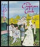 The Caspian Circle, Donné Raffat, 0395259339