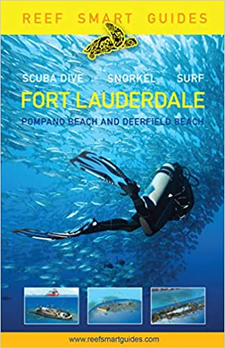 e044289bb Reef Smart Guides Florida: Fort Lauderdale, Pompano Beach and Deerfield  Beach: Scuba Dive. Snorkel. Surf.: Peter McDougall, Ian Popple, Otto  Wagner: ...