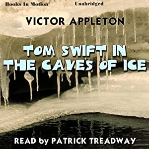 Tom Swift in the Caves of Ice Audiobook