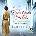 The Bomb Girls' Secrets Audiobook by Daisy Styles Narrated by Anne Dover
