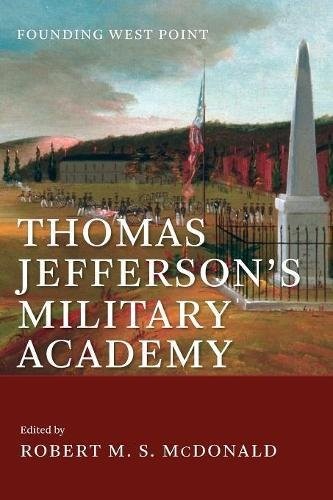 Thomas Jefferson's Military Academy: Founding West Point (Jeffersonian America)