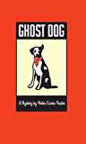 Ghost Dog (The Alice MacDonald Greer Mysteries Book 2)