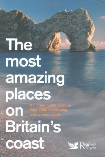 The Most Amazing Places to Visit in Britain ,Reader/'s Digest Readers Digest