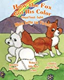 How the Fox Got His Color Bilingual Finnish English, Adele Crouch, 148273527X