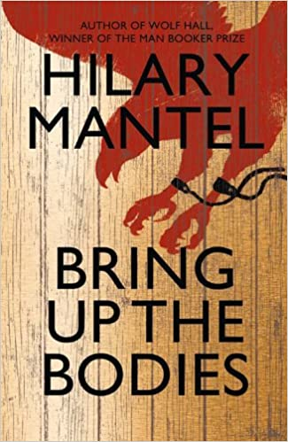 Bring up the bodies by hilary mantel summary
