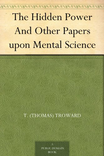 The Hidden Power And Other Papers upon Mental Science (English Edition)
