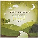 Hidden in My Heart, Volume III, A Lullaby Journey Through The Life Of Jesus