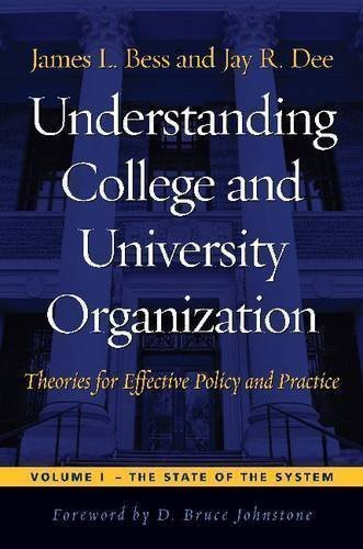 Understanding College and University Organization: Theories for Effective Policy and Practice; Volume I: The State of the System Reprint Edition by Bess, James L., Dee, Jay R. [2012]