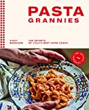 Pasta Grannies: The Official Cookbook: The Secrets of Italy s Best Home Cooks