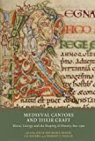 img - for Medieval Cantors and Their Craft: Music, Liturgy and the Shaping of History, 800-1500 (Writing History in the Middle Ages) book / textbook / text book