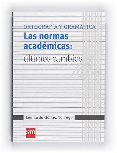 Las normas académicas: últimos cambios Español Actual - 9788467548198: Amazon.es: Leonardo Gómez Torrego: Libros
