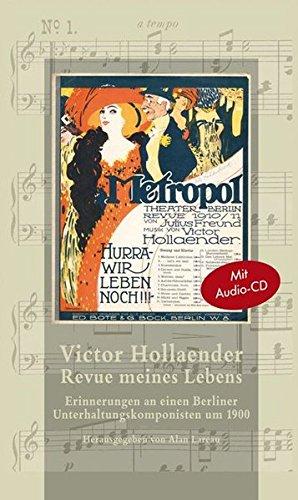 Revue meines Lebens: Erinnerungen an einen Berliner Unterhaltungskomponisten um 1900 (Jüdische Memoiren)