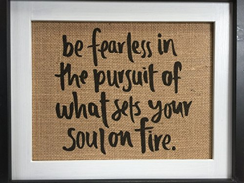 Be Fearless In The Pursuit Of What Sets Your Soul On Fire Inspirational Wall Art 8 5  X 11  Unframed Burlap Tapestry Wall Hanging Decor
