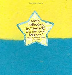 keep Believing In Yourself And Your Special Dreams