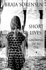 Short Lives: Growing Up to Die Paperback