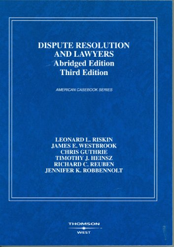 Dispute Resolution And Lawyers, Abridged Ed. (American...