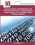 Measurements and Models for the Wireless Channel in a Ground-Based Urban Setting in Two Public Safety Frequency Bands, nist, 1496168798