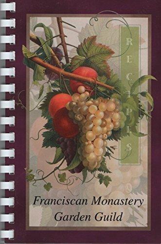 Recipes: Franciscan Monastery Garden Guild ()