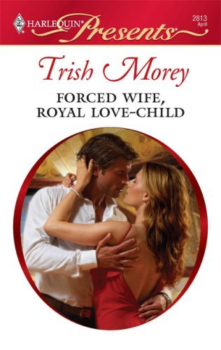 Forced Wife, Royal Love-Child (Lombardi Royals Book 1)