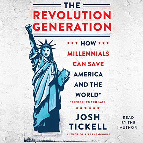The Revolution Generation: How Millennials Can Save America and the World (Before It's Too Late) by Simon & Schuster Audio