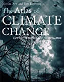 The Atlas of Climate Change, Kirstin Dow and Thomas E. Downing, 0520250230