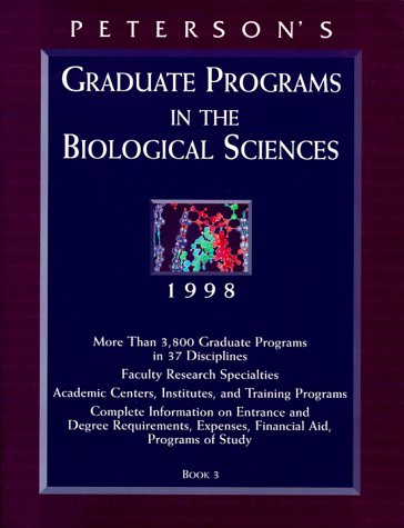 Peterson's Graduate Programs in the Biological Sciences 1998 (PETERSON'S ANNUAL GUIDES TO GRADUATE STUDY, BOOK 3)